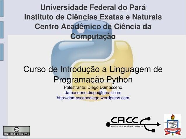 UniversidadeFederaldoPará InstitutodeCiênciasExataseNaturais CentroAcadêmicodeCiênciada Computação CursodeI...