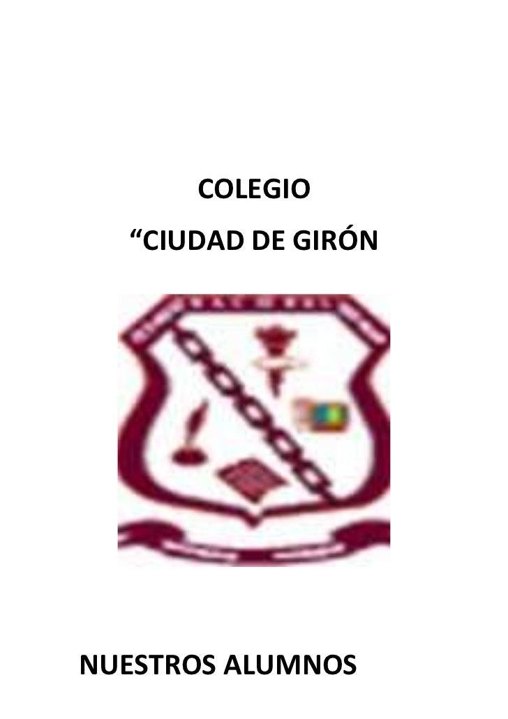 """COLEGIO  """"CIUDAD DE GIRÓNNUESTROS ALUMNOS"""