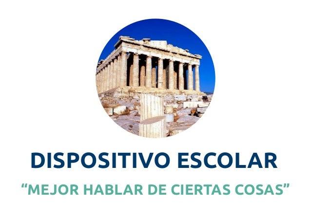 """DISPOSITIVO ESCOLAR  """"MEJOR HABLAR DE CIERTAS COSAS"""""""