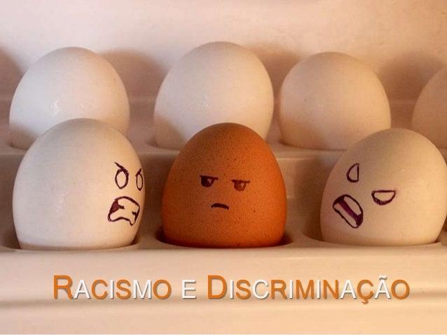 RACISMO E DISCRIMINAÇÃO