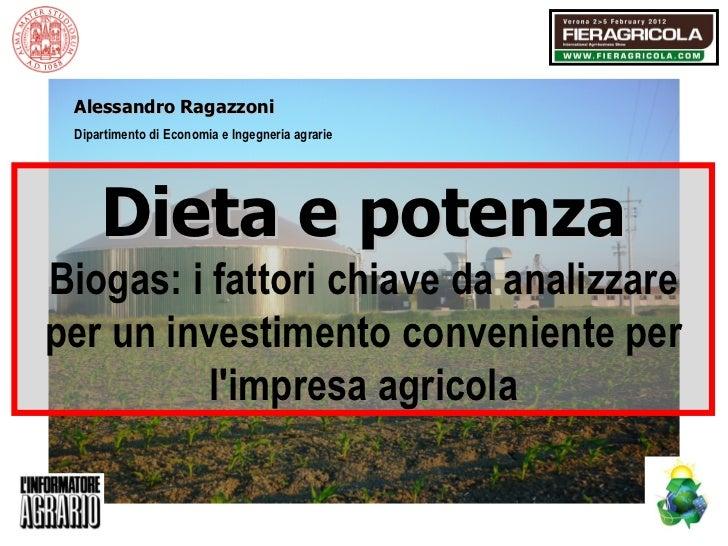 Dipartimento di Economia e Ingegneria agrarie Alessandro Ragazzoni Dieta e potenza Biogas: i fattori chiave da analizzare ...