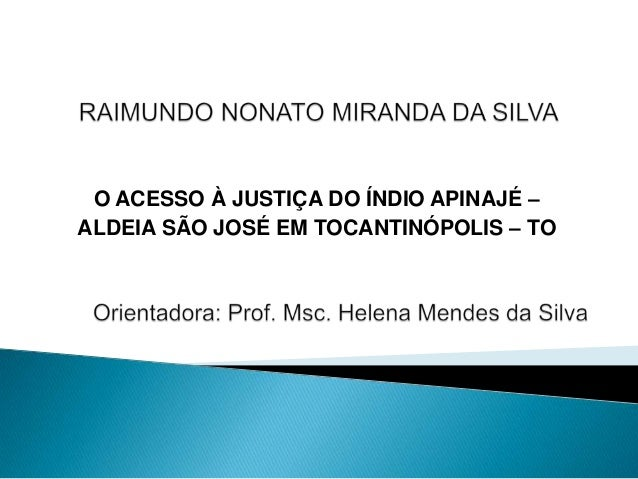 O ACESSO À JUSTIÇA DO ÍNDIO APINAJÉ – ALDEIA SÃO JOSÉ EM TOCANTINÓPOLIS – TO