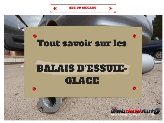 Tout savoir sur les BALAIS D'ESSUIE- GLACE