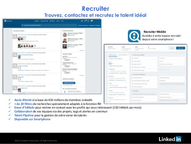 Recruiter Trouvez, contactez et recrutez le talent idéal ©2017 LinkedIn Corporation. All Rights Reserved. Recruiter Mobile...