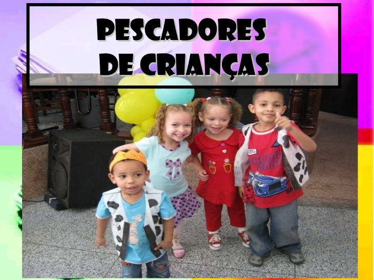 PESCADORES  DE CRIANÇAS
