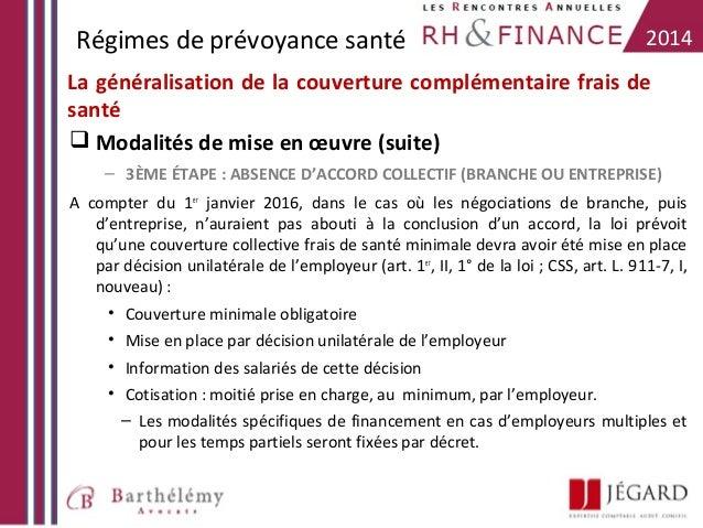 Régimes de prévoyance santé  2014  La généralisation de la couverture complémentaire frais de santé  Modalités de mise en...
