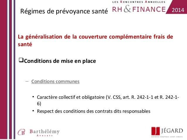Régimes de prévoyance santé  2014  La généralisation de la couverture complémentaire frais de santé Conditions de mise en...