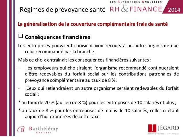 Régimes de prévoyance santé  2014  La généralisation de la couverture complémentaire frais de santé   Conséquences financ...