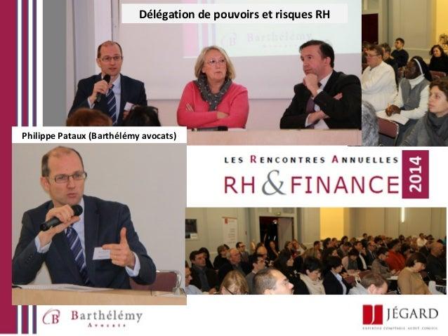 Délégation de pouvoirs et risques RH  Philippe Pataux (Barthélémy avocats)  2014