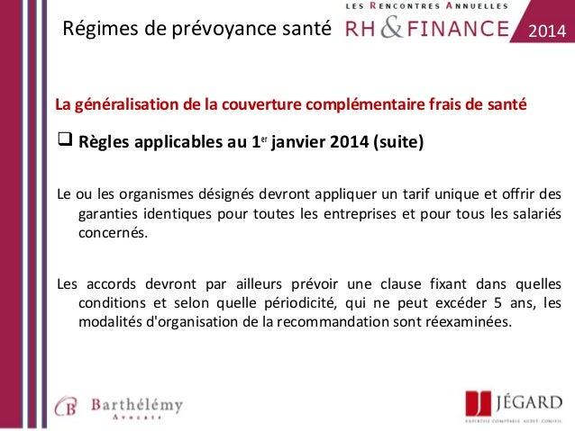 Régimes de prévoyance santé  2014  La généralisation de la couverture complémentaire frais de santé   Règles applicables ...