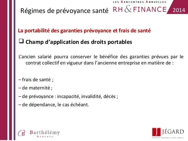 Régimes de prévoyance santé  2014  La portabilité des garanties prévoyance et frais de santé   Champ d'application des dr...
