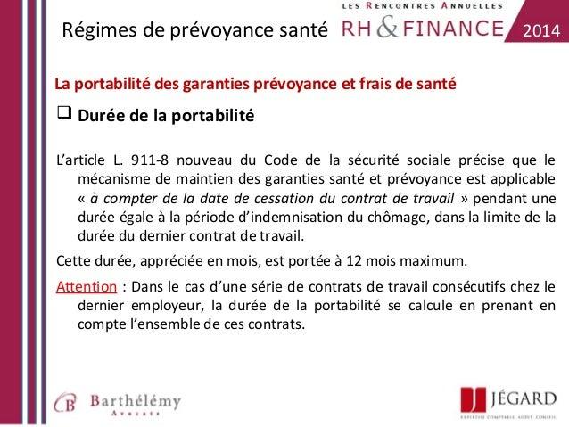 Régimes de prévoyance santé  2014  La portabilité des garanties prévoyance et frais de santé   Durée de la portabilité L'...
