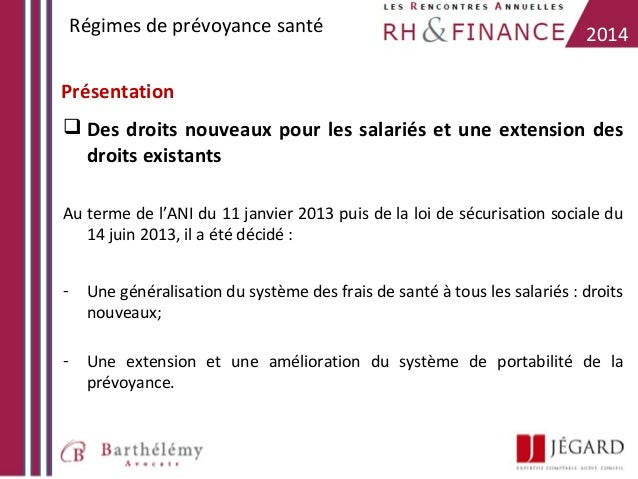 Régimes de prévoyance santé  2014  Présentation  Des droits nouveaux pour les salariés et une extension des droits exista...