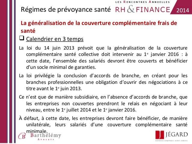Régimes de prévoyance santé  2014  La généralisation de la couverture complémentaire frais de santé  Calendrier en 3 temp...