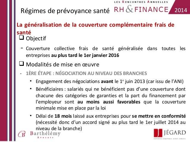 Régimes de prévoyance santé  2014  La généralisation de la couverture complémentaire frais de santé  Objectif  -  Couvert...