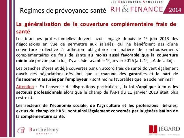 Régimes de prévoyance santé  2014  La généralisation de la couverture complémentaire frais de santé Les branches professio...