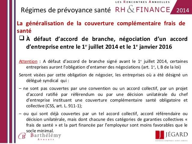 Régimes de prévoyance santé  2014  La généralisation de la couverture complémentaire frais de santé  À défaut d'accord de...