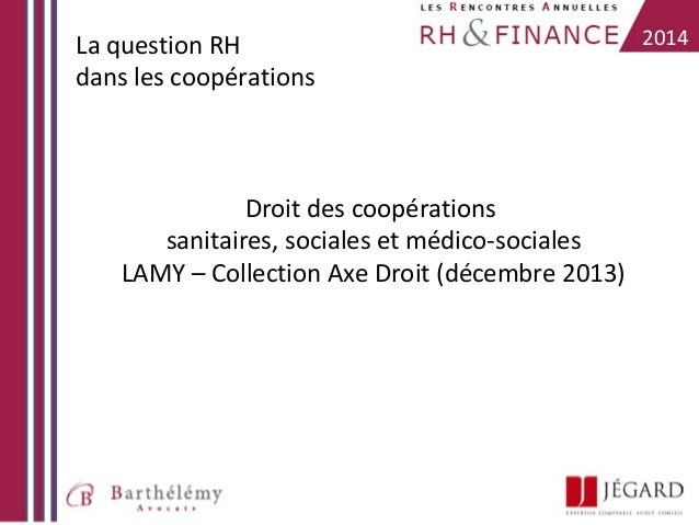 La question RH dans les coopérations  Droit des coopérations sanitaires, sociales et médico-sociales LAMY – Collection Axe...