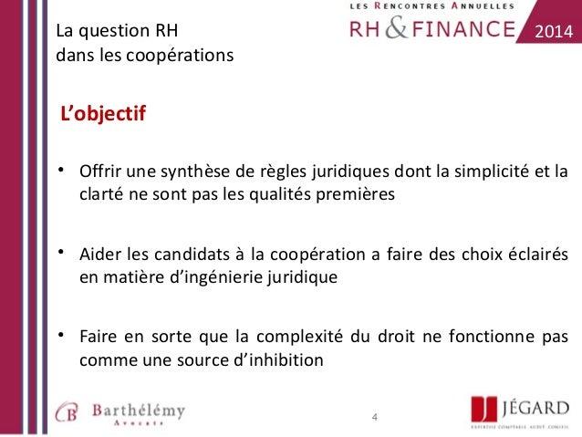 La question RH dans les coopérations  2014  L'objectif • Offrir une synthèse de règles juridiques dont la simplicité et la...