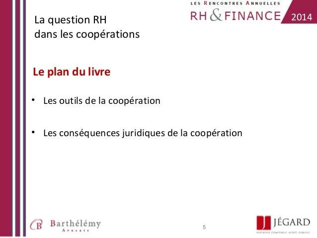 2014  La question RH dans les coopérations  Le plan du livre • Les outils de la coopération • Les conséquences juridiques ...