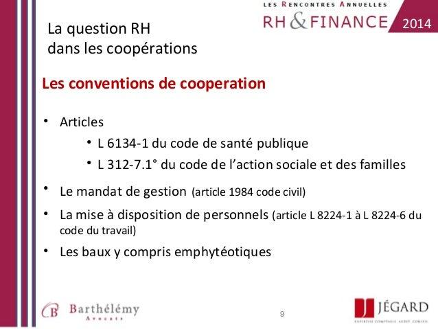 2014  La question RH dans les coopérations Les conventions de cooperation  • Articles • L 6134-1 du code de santé publique...