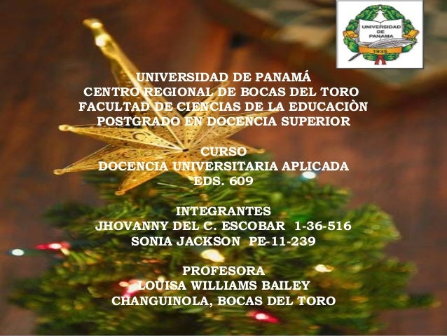 UNIVERSIDAD DE PANAMÁ  CENTRO REGIONAL DE BOCAS DEL TORO  FACULTAD DE CIENCIAS DE LA EDUCACIÒN  POSTGRADO EN DOCENCIA SUPE...