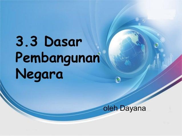 3.3 Dasar Pembangunan Negara oleh Dayana