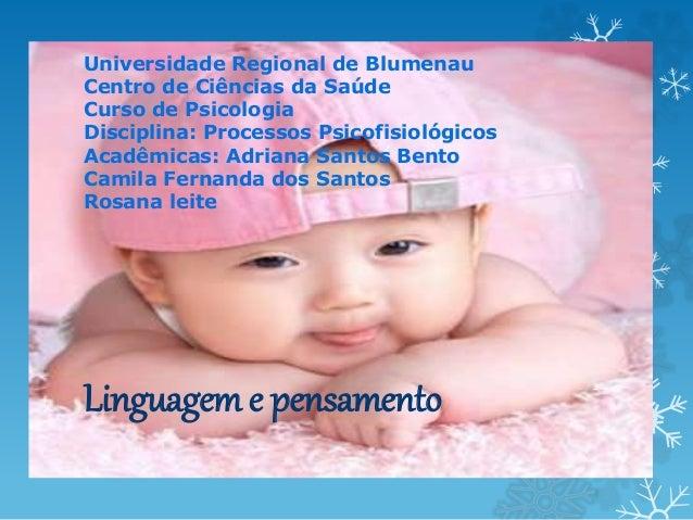 Universidade Regional de Blumenau Centro de Ciências da Saúde Curso de Psicologia Disciplina: Processos Psicofisiológicos ...
