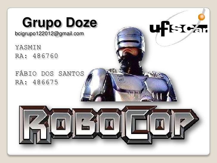 Grupo Dozebcigrupo122012@gmail.comYASMINRA: 486760FÁBIO DOS SANTOSRA: 486675