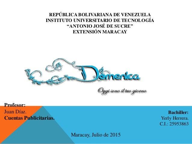 """REPÚBLICA BOLIVARIANA DE VENEZUELA INSTITUTO UNIVERSITARIO DE TECNOLOGÍA """"ANTONIO JOSÉ DE SUCRE"""" EXTENSIÓN MARACAY Bachill..."""