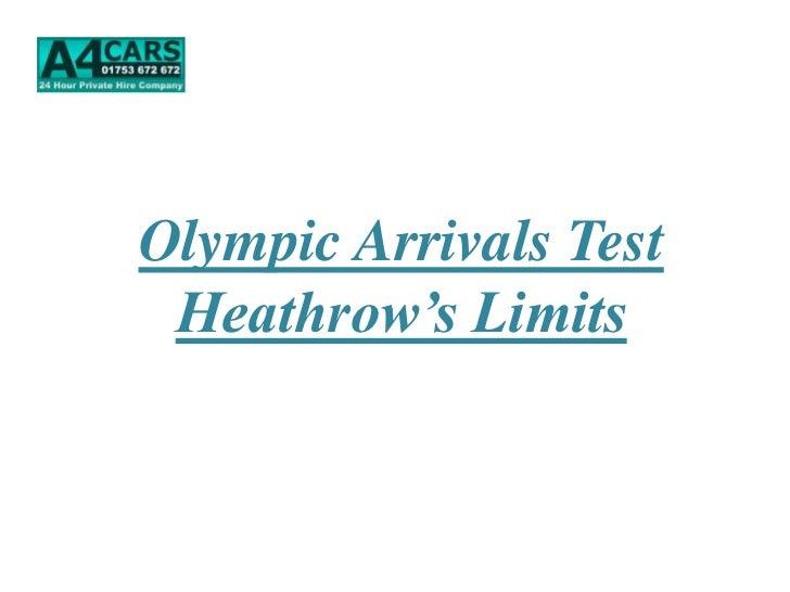 Olympic Arrivals Test Heathrow's Limits
