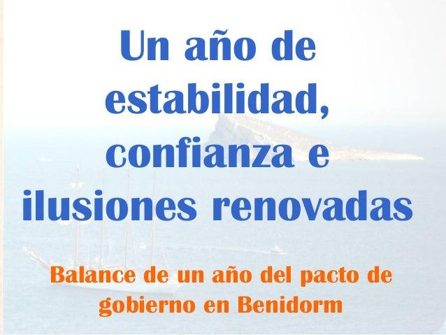 Un año de estabilidad, confianza e ilusiones renovadas Balance de un año del pacto de gobierno en Benidorm