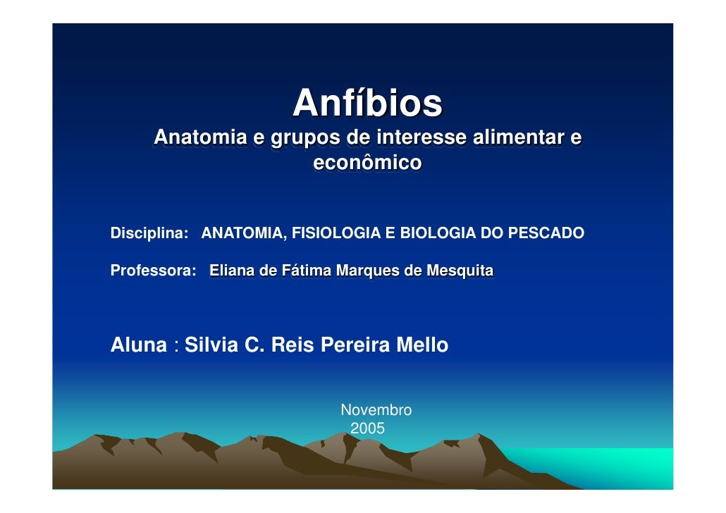 Anfíbios      Anatomia e grupos de interesse alimentar e                     econômico   Disciplina: ANATOMIA, FISIOLOGIA ...