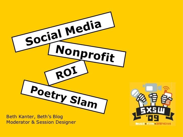 Beth Kanter, Beth's Blog Moderator & Session Designer ROI Nonprofit  Poetry Slam Social Media