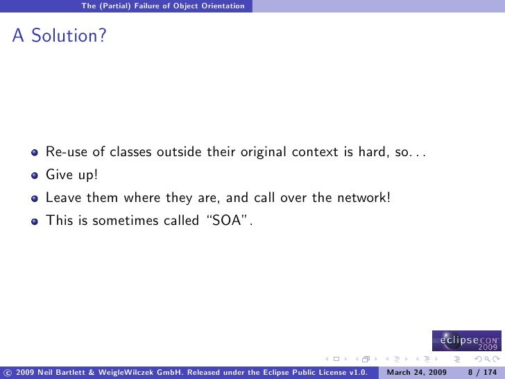 The (Partial) Failure of Object Orientation    A Solution?              Re-use of classes outside their original context i...