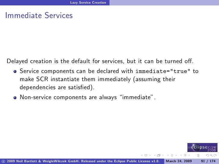 Lazy Service Creation    Immediate Services       Delayed creation is the default for services, but it can be turned off.  ...