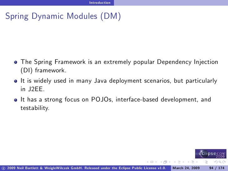 Introduction    Spring Dynamic Modules (DM)              The Spring Framework is an extremely popular Dependency Injection...