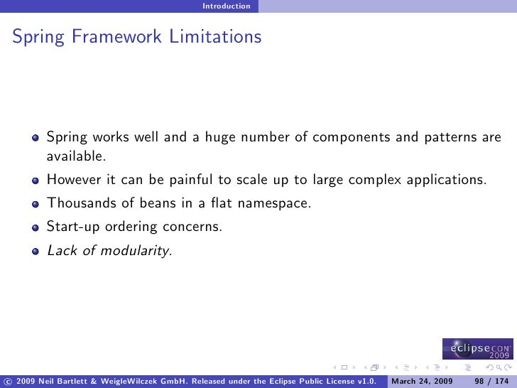 Introduction    Spring Framework Limitations             Spring works well and a huge number of components and patterns ar...