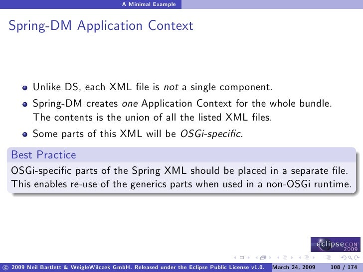 A Minimal Example    Spring-DM Application Context             Unlike DS, each XML file is not a single component.         ...