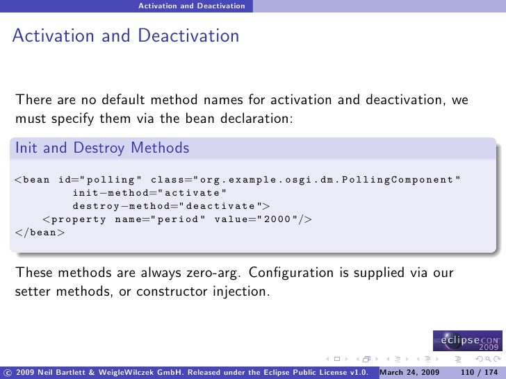 Activation and Deactivation    Activation and Deactivation     There are no default method names for activation and deacti...