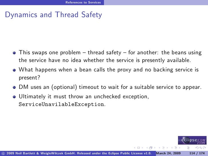 References to Services    Dynamics and Thread Safety             This swaps one problem – thread safety – for another: the...