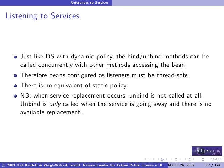 References to Services    Listening to Services             Just like DS with dynamic policy, the bind/unbind methods can ...