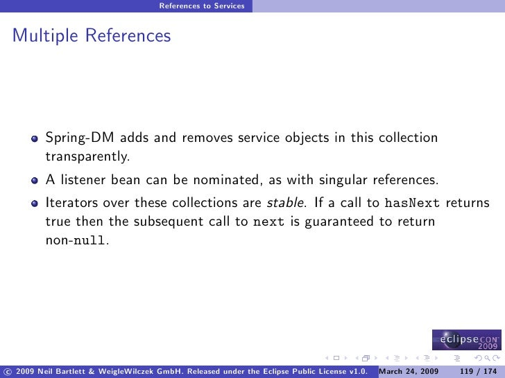 References to Services    Multiple References              Spring-DM adds and removes service objects in this collection  ...
