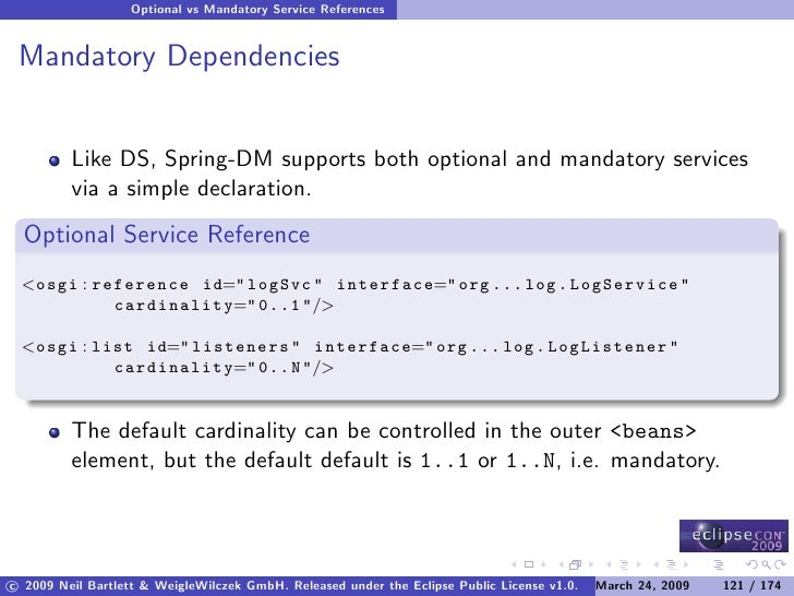 Optional vs Mandatory Service References    Mandatory Dependencies            Like DS, Spring-DM supports both optional an...