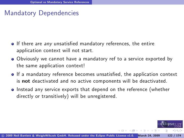 Optional vs Mandatory Service References    Mandatory Dependencies             If there are any unsatisfied mandatory refer...
