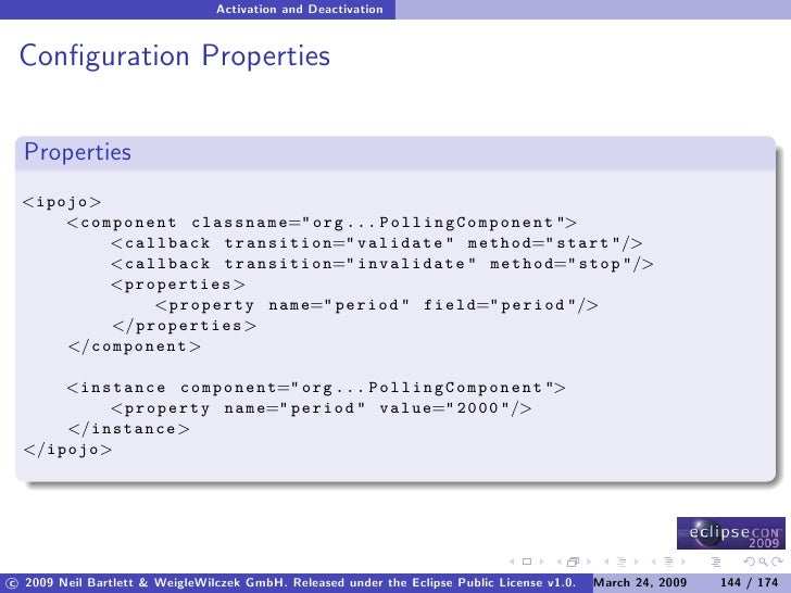 Activation and Deactivation    Configuration Properties     Properties  <ipojo>      <component classname=quot; org ... P o...