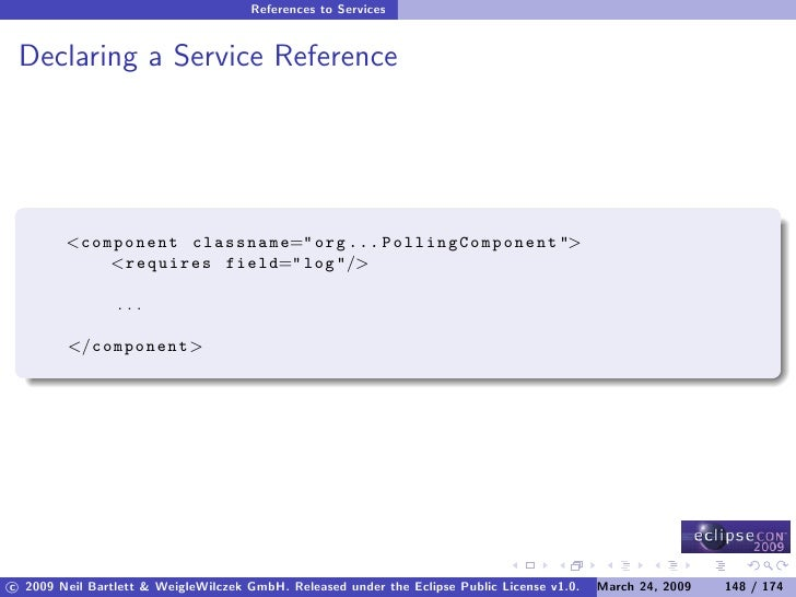 References to Services    Declaring a Service Reference             <component classname=quot; org ... P o l l i n g C o m...