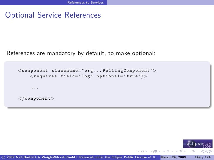 References to Services    Optional Service References      References are mandatory by default, to make optional:         ...