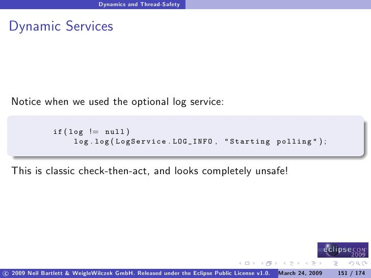 Dynamics and Thread-Safety    Dynamic Services       Notice when we used the optional log service:                  if ( l...