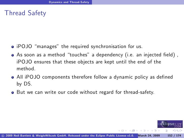 """Dynamics and Thread-Safety    Thread Safety             iPOJO """"manages"""" the required synchronisation for us.          As s..."""